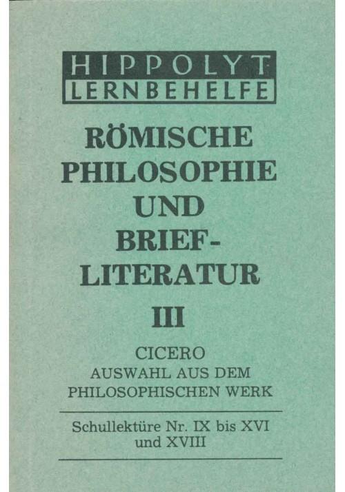 Römische Philosophie und Literatur 3 Cicero